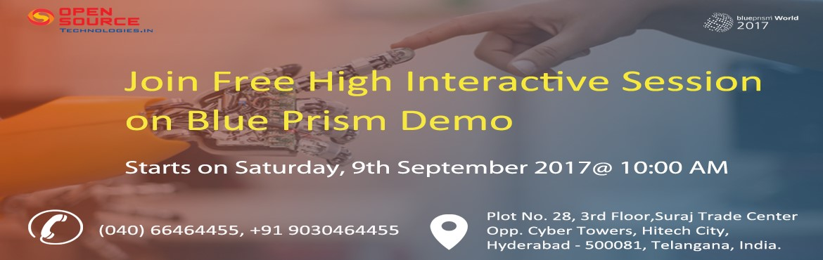 A Must Attend Free Demo On Blue Prism In Hyderabad On 9th Of September @ 10 AM At Open Source Technologies.