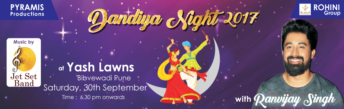Book Online Tickets for Dandiya Night 2017, Pune. Company Name :- Pyramis Productions  Event Name :- Dandiya Night 2017  Event Date :- 30th September, 2017  Event Venue :- Yash Lawns