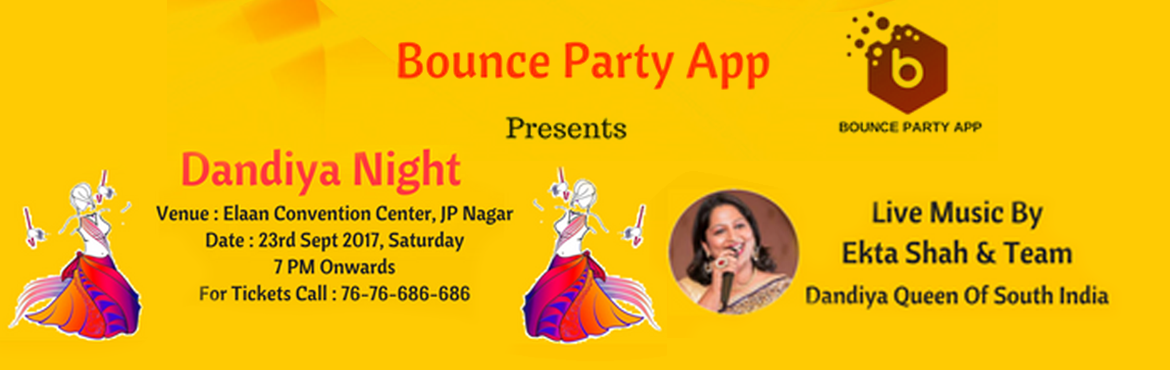 Book Online Tickets for Bounce Dandiya Night - 2017, Bengaluru.   Bounce Dandiya Night - 2017 Bangalore's most loved festival is back and Bounce Party App is all set to make you part of all the celebrations. Here is your chance to be part of an exclusive night. BOUNCE DANDIYA NIGHT - 2017, featuring a