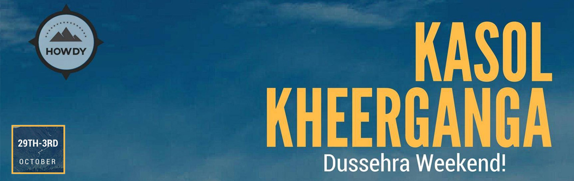 Book Online Tickets for Kasol Kheerganga Dussehra Weekend, New Delhi. Greetings of the Day! Itinerary for the trip to Kasol and Kheerganga.    Day 01:    Departure from Delhi at 7 PM (fixed departure) in a AC deluxe bus.    Day 02:    Hotel Check-in and Lunch will be served