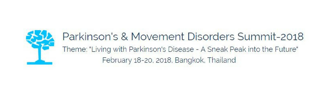 Book Online Tickets for Parkinsons and  Movement Disorders Summi, Bangkok. The Parkinson\'s & Movement Disorders Summit-2018 will set the stage with a three day scientific program covering topics varying from basic to clinical and translational research in Parkinson\'s, and movement disorders like Dystoni