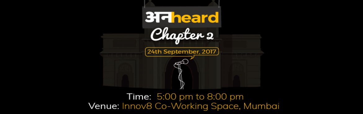 Book Online Tickets for Unheard Chapter 2 - Mumbai, Mumbai.  A considerable lot of the individuals who went under the spotlight of Unheard by InnerVoice - Season 1 hit our feelings with their words and perspectives. We needed to make an effect by giving a stage to those, who needed to impa