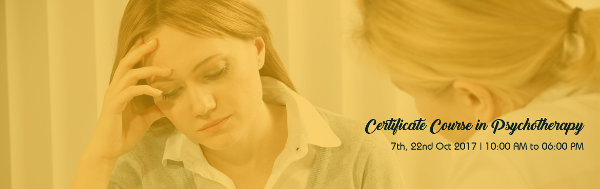 Book Online Tickets for Certificate Course in Psychotherapy , Mumbai. Healing Dove Foundation in association with the Foundation of Neuro Education is organizing its first Certificate Course in Psychotherapy on weekends between October 7 to October 22, 2017 between 10 am to 6 pm in Mumbai. The sessions will be con