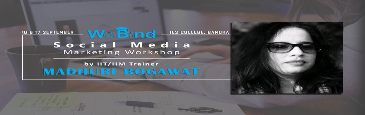 Book Online Tickets for 2 Day Social Media Workshop with hands-o, Mumbai. 2 Day Social Media Marketing Workshop hosted by WeBind Trainer Profile: Madhuri Bogawat (IIT/IIM/Symbiosis Visiting Faculty) With a Post-Graduate in International Marketing from Symbiosis Institute of International Business, I have worked in with som