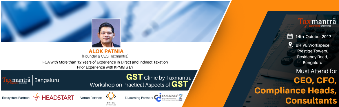 GST Clinic by Taxmantra - Workshop on Practical Aspects of GST