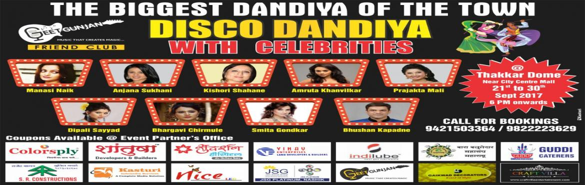 Book Online Tickets for Disco dandiya with celebrities., Nashik.  Enjoy dandiya raas with different celebrities everyday.  Location-Thakkar dome near city center mall Nashik.  *One pass valid one couple entry.  *Season pass for 10 day with discount offer.