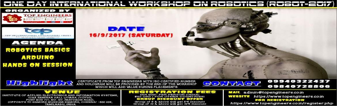 ONE DAY INTERNATIONAL WORKSHOP ON ROBOTICS (ROBOT-2017)