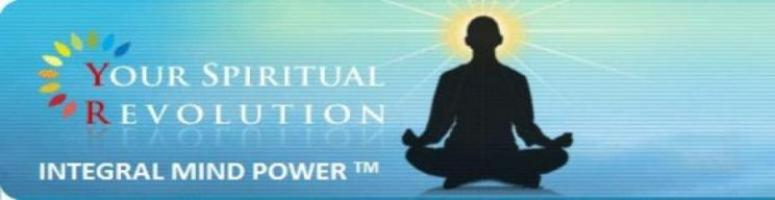 Your Spiritual Revolution - Integral Mind Power - Free Workshop