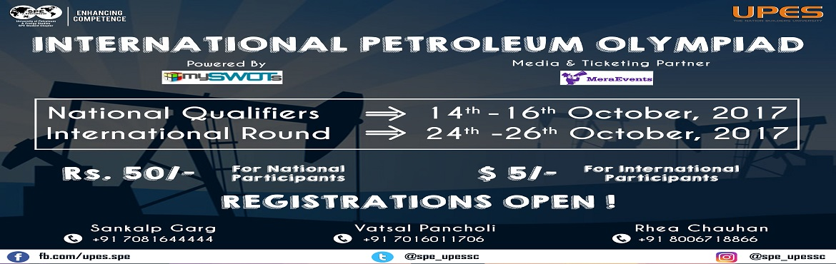 Book Online Tickets for Petroleum Olympiad - International Parti, Dehradun.  The Petroleum Olympiad, the first of its kind online technical quiz, organized by UPES SPE Student chapter has brought an alluring opportunity to the students of the oil & gas sector to demonstrate their skill and knowledge on a n