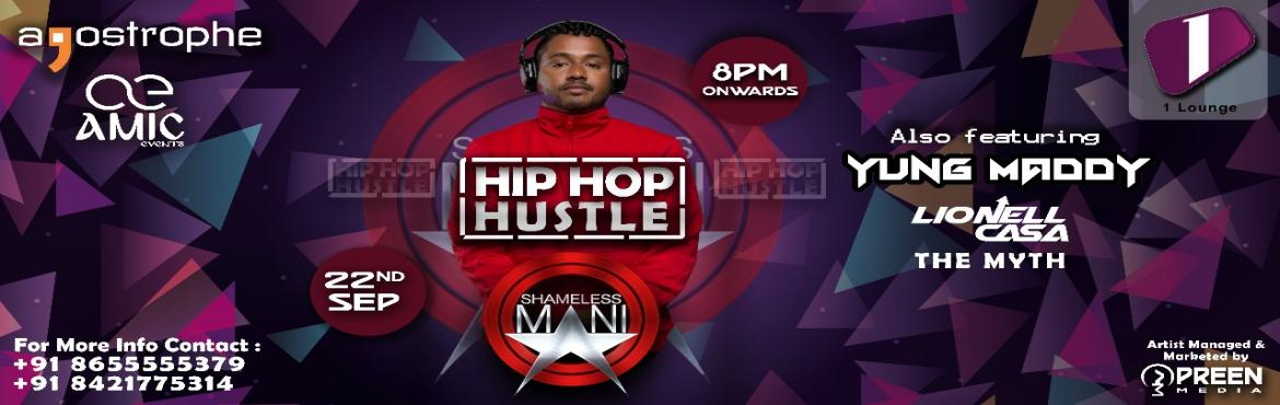 Book Online Tickets for Hip-Hop Hustle @1 Lounge,Pune, Pune.  its Time to HUSTLE HARD pplBcoz One Lounge presents *HIPHOP HUSTLE * ft Shameless Mani (India's Rank 3 Hip Hop DJ) Support by - Yung Maddy | Lionell Casa | DJ Myth 22nd Sept,2017 | 8pm Onwards We invite at ONE LOUNGE for a night which wil