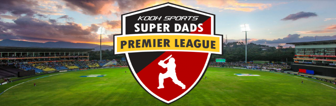 Book Online Tickets for KOOH Sports Super Dads Premier League, Bengaluru. KOOH Sports presents a unique cricket tournament that gives all dads an opportunity to represent their kids and make them proud of their Super Dad.The league gives a chance to all the passionate fans to play in a competitive tournament without having