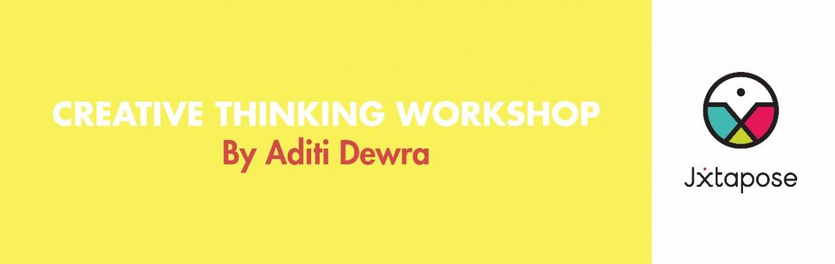 CREATIVE THINKING WORKSHOP by Aditi Dewar