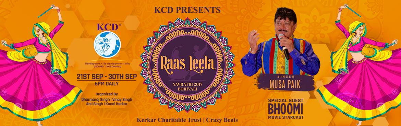 Book Online Tickets for RAAS LEELA NAVRATRI 2017, Mumbai. KCD Presents RAAS LEELA NAVRATRI 2017 Organized By:- DHARMARAJ SINGH,VINAY SINGH,ANIL SINGH,KUNAL KERKAR  Get ready to groove thisNavratriUtsav 2017 with Crazy Beats comprising of talented musicians Musa Paik & Neeta