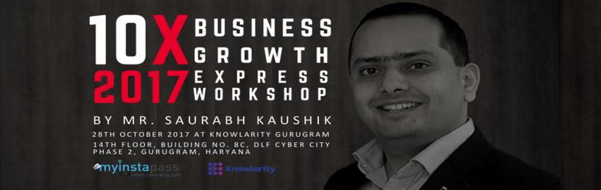10X Business Growth Workshop by Mr. Saurabh Kaushik