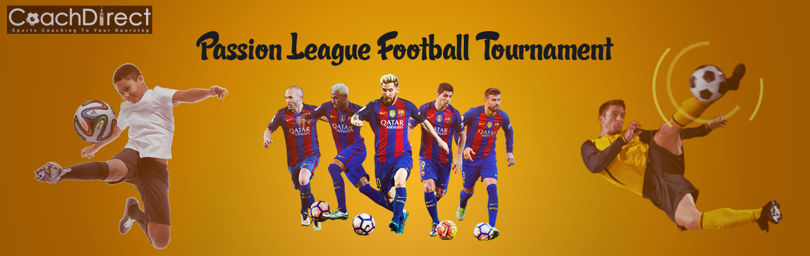 Book Online Tickets for Passion League Football Tournament, Bangalore.  We are pleased to launch Passion League Football Season 1. The inaugural event will take place on Sat, 7-Oct-2017 at CoachDirect Sports Center, Begur Koppa Road, Near Electronic City.The entry fee is Rs. 2,500 per team and there are attractive