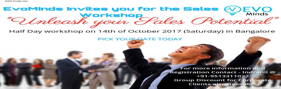 "Book Online Tickets for Sales Workshop - Unleash your Sales Pote, Bengaluru.  What is Sales Training?   The purpose of Sales Training is to learn how to persuade ""potential-buyers"" to buy. Sales training is important because you need people to say, ""Yes"" to your proposals.   Sales traini"