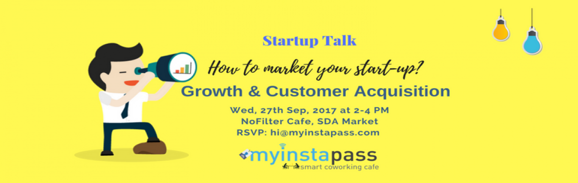 Book Online Tickets for Startup Talk - How to market your startu, New Delhi.  Let\'s connect over a cup of coffee and discuss startup growth and customer acquisition.   Agenda - ->Understanding startup marketing challenges. ->Discussing growth and customer acquisition strategies   Event Structure-&nb