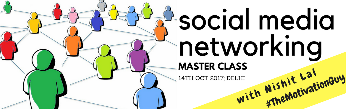 Social Media Networking Master Class: Delhi