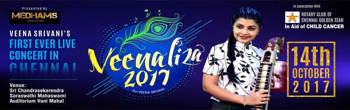 Book Online Tickets for Veenaliza 2017, Chennai. EDHAMS PRODUCTIONS Proudly Presents Veena SRIVANI\'s 1st Ever Live in Concert at Chennai. The Concert The sound of this concert will give you the extraordinary feel, which also touches your deep thoughts and mind. Music is the best source of natural