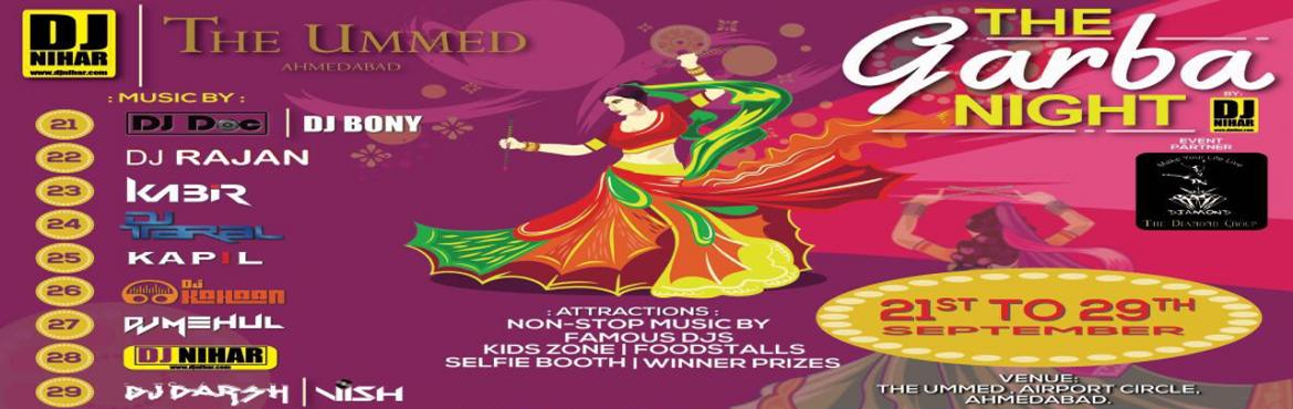 Book Online Tickets for The Garba Nights by Dj Nihar, Ahmedabad. The Garba Nights by DJ NIHAR @ The Ummed Hotel, Airport Circle, A\'bad. 21-29 September - 08Pm  Its Here, Its here! The Dandiya season is here! And the capital of Dandiya is all geared!  Get rid of boring music to dance on dandiya each day. Celebrate