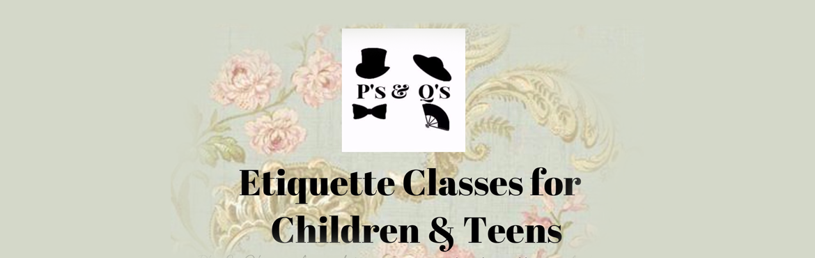 Book Online Tickets for ps and Qs Etiquette Workshop, Chennai.               WORKSHOP DETAILS   Title             Children and Teen Etiquette, Communication and Dining Skills with an International Perspective   Date   October 7th 201