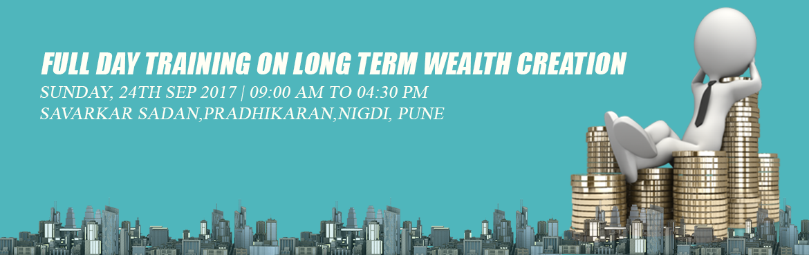 Book Online Tickets for Full day training on Long Term Wealth Cr, Pune.