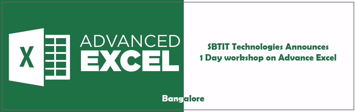Book Online Tickets for SBTIT Technologies Announces 1 Day works, Bengaluru. SBTIT Technologies Announces 1 Day workshop on Advance Excel at Indiranagar, Bangalore on 7th October, 2017 Date :- Saturday, 7th October 2017.Time :-10 AM to 4.30 pm  Trainer is having 17 yrs teaching experience.  Fees Rs. 1,490/ per participant.Ear