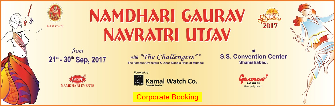 Book Online Tickets for Namdhari Gaurav Navratri Utsav 2017 - Co, Hyderabad. Namdhari Gaurav Navratri Utsav 2017   Hyderabad a multicultural, multilingual known for its royal past, opens its arms to one and all from all parts of the world to explore and enjoy its culture.   Namdhari Events N Promotions Pvt