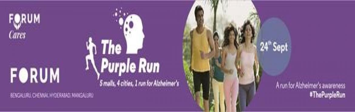 Book Online Tickets for The Purple Run - Forum Koramangala Mall, Bengaluru. Alzheimer is a progressive disease that induces memory loss and destroys other important mental functions. Participate in #ThePurpleRun to do your part in spreading awareness !! :) Come show your support. Spread the word to your friend
