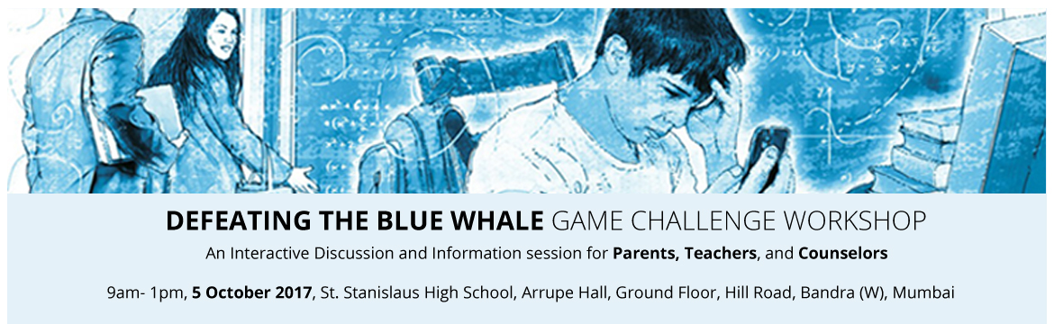 Mumbai Workshop - Defeating the Blue Whale Game Challenge
