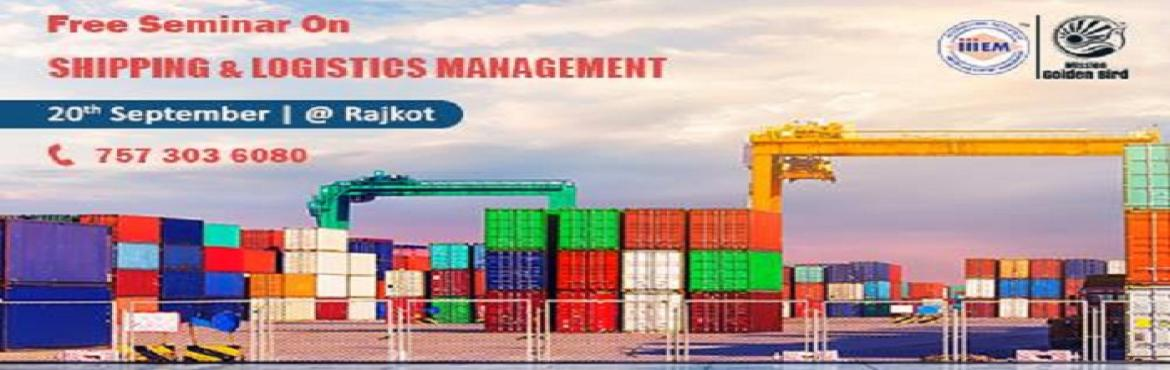 Book Online Tickets for Free Seminar on Shipping and Logistics M, Rajkot. TOPICS TO BE COVERED:- OPPORTUNITIES in Shipping & Logistics Sector- MYTHS vs REALITIES about Shipping & Logistics- 100% Job Assistance