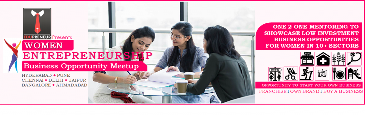 Book Online Tickets for Women Entrepreneurship Opportunity Meetu, Hyderabad.  Take the Leap: A Women\'s Entrepreneurship Workshop Whether you\'re thinking about your first entrepreneurial venture or you\'re already well on the journey to self-stardom; designed for self-starting women, this opportunity meetup will offer a
