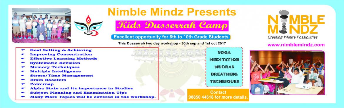 Book Online Tickets for super student work shop, Secunderab. Nimble Mindz presents.... kids Dusserrah camp Excellent oppurtunity for 6th to 10th Grade Students.....