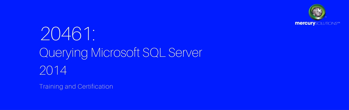 20461 QUERYING MICROSOFT SQL SERVER 2014 TRAINING
