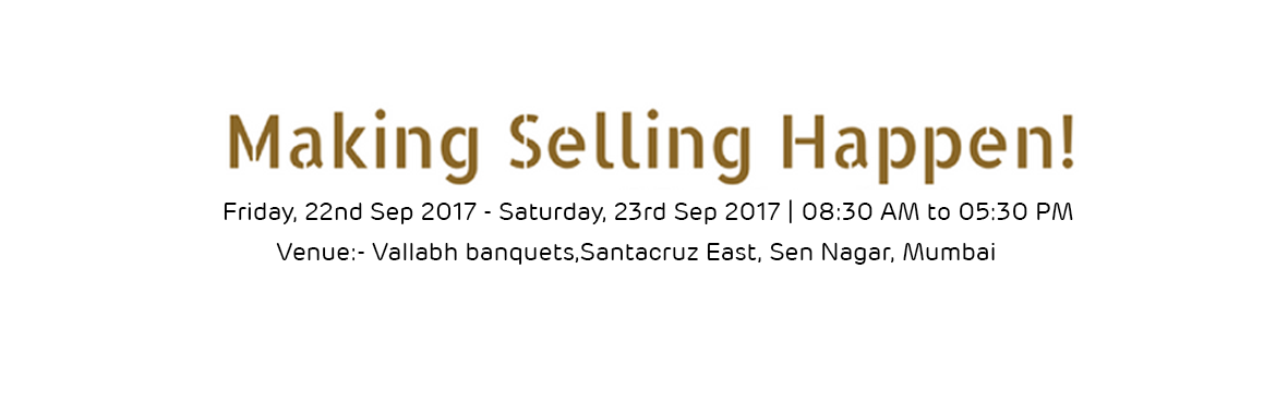 Book Online Tickets for Making Selling Happen, Mumbai.  Learn the 7 secrets to Effective Selling! Overcome resistance & create lifelong trust with customers!  Create dynamic sales presentations that make a mark.  Identify buying motives, singlethos out opportunities & explore untapped m