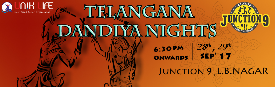 Book Online Tickets for Telangana Dandiya Nights 2K17, Hyderabad. About The Event 28th & 29th Sep\'17 Timings: 06:30 Onwards VENUE: JUNCTION9, Beside Sagar Ring Road Pertol Pump, Opp Sri Kara Hosiptal, L.B.Nagar, Hyd. Its Here, Its here! The Dandiya season is here! And the capital of Dandiya is all geared! Get