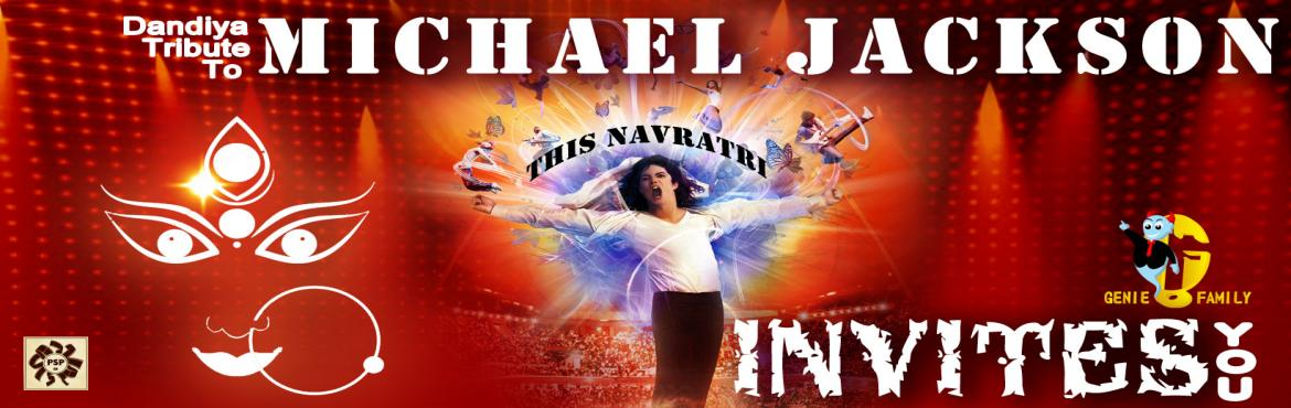 Book Online Tickets for Dandiya Tribute to Michael Jackson, Delhi.  Get Your MJ Shoes On!Genie Family presents India\'s first ever \