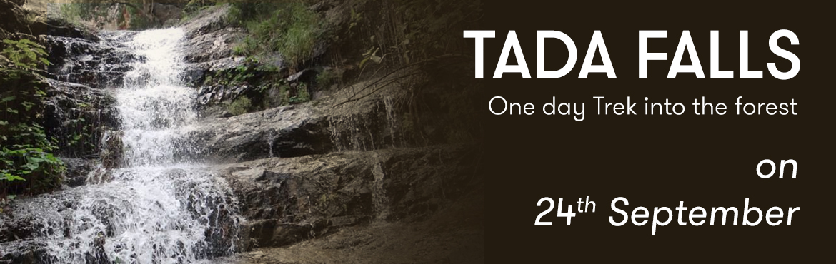 Book Online Tickets for CityWiz Tada Falls Trek, Chennai.   This Sunday explore the flowing water of Chottor: Tada Waterfalls. Trek distance: 10 kms Trek level: Easy  What you will require:  Shoes with good grip (flip flops/ slipper are not allowed) A first aid kit A change of clothes (wear o