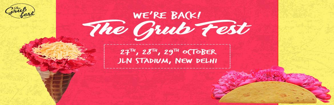 Book Online Tickets for THE GRUB FEST - NEW DELHI, New Delhi. India\'s biggest festival, The Grub Fest, is back with its 5th edition in the capital! The perfect concoction of food, music and people, it is the most-awaited weekend in Delhi each year. Promising to be even better and bigger than the last, The Grub