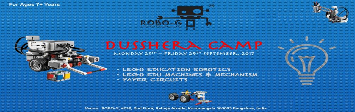 Book Online Tickets for ROBO-G Dusshera Camp, Bengaluru.  Enrol your child for the #Robotics, #LEGOMachines, #PaperCircuitclasses during #DussheraHolidays at #ROBOG #Koramangala. Camp will run for 5 days 25 Sep - 29th Sep 2017. * Children have to get their own L