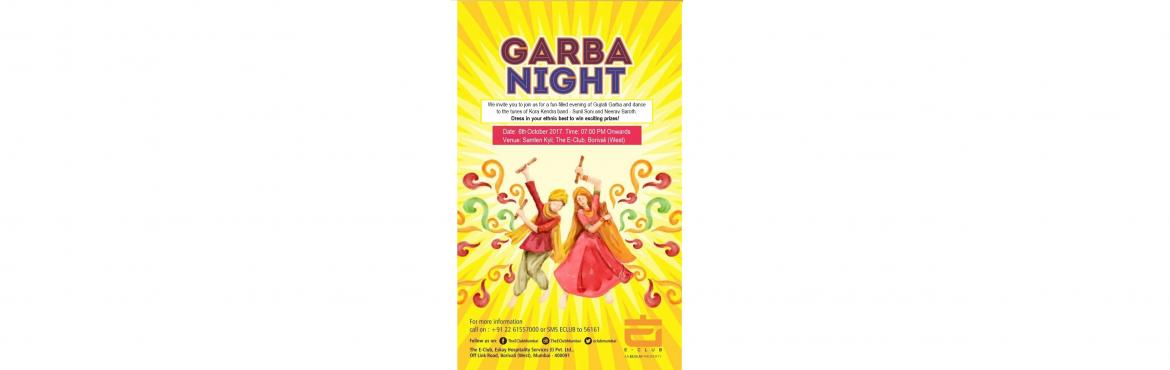 Book Online Tickets for Garba Night at The E-Club, Mumbai. We invite you to join us for a fun-filled evening of Gujrati Garba and dance to the tunes of live music with sparkling dandiyas. Dress in your ethnic best to win exciting prizes!