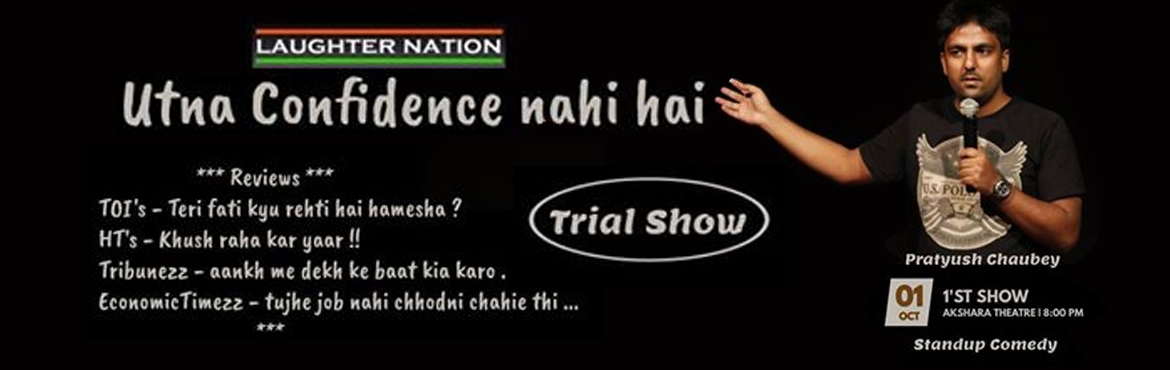 Book Online Tickets for Utna Confidence nahi hai - Standup Comed, New Delhi.  Utna confidence nahi hai  Guys in last three years I have tried everything to become a Standup comedian. First with hard work and determination I became a favourite of other comedians, they used to call me to perform in their shows because