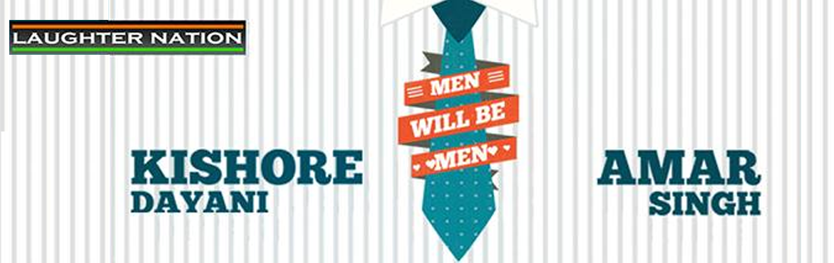 Book Online Tickets for Men Will be Men - Hinglish Stand up come, New Delhi.    Men will be Men is a show about - well everything that comes under a man\'s hat. This show isn\'t about praising men, neither about praising women ( woh to dil me hai, hamesha ), also not chauvinism, also not feminism, also not queerism.&nbsp