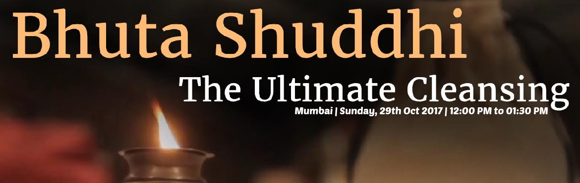 """Book Online Tickets for Isha Bhuta Shuddhi 