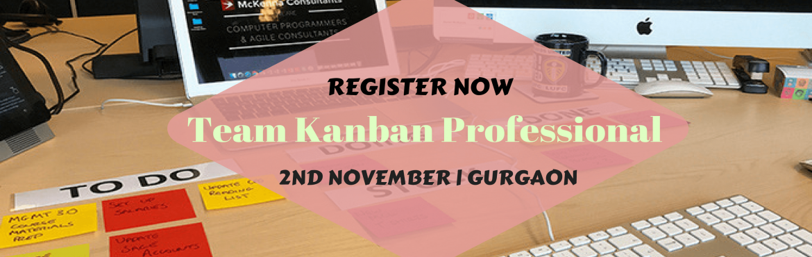 Book Online Tickets for Team Kanban Practitioner, Gurugram. In affiliation with Lean Kanban University (LKU)  This 8 hours virtual Workshop on Team Kanban Practitioner covers Kanban practice in detail. Kanban Professionals help teams in improving productivity, create visibility and bring transpare