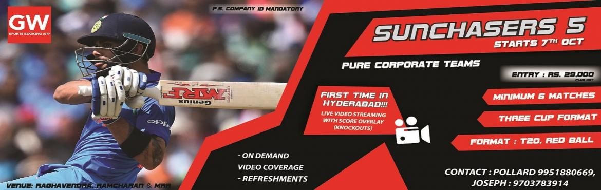 Book Online Tickets for Sunchasers 5, Hyderabad. Event Overview     For Pure Corporate Teams (All players from same Organisation)  Special Attraction: Live Video Streaming on YouTube with score Overlay. (Knockout matches On wards)  Tournament Format:   T20 Format. Upto 12 teams Teams divided i