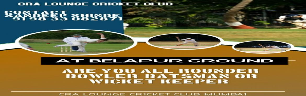 Book Online Tickets for Navi Mumbai Cricket Talent Hunt 2018, Navi Mumba. Navi Mumbai Cricket Talent Hunt 2018 is presented by CRA LOUNGE Cricket Club ( Unregistered) Open for Navi Mumbai Residents ONLY ( Vashi to Kamothe) We are not Associated with any cricket Association, we are searching new talent for our club who will