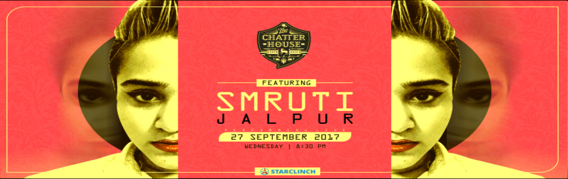 Smruti Jalpur Live at The Chatter House - Powered by StarClinch