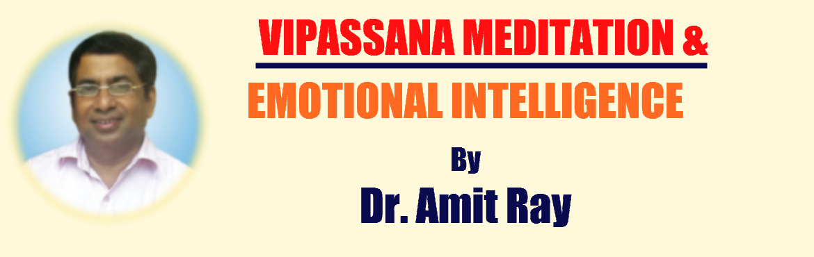 Vipassana Meditation and Emotional Intelligence Course by Dr. Amit Ray