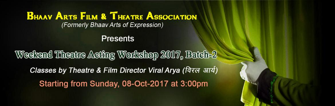 Book Online Tickets for Weekend Theatre Acting Workshop 2017, Ba, New Delhi. Weekend Theatre Acting Workshop 2017, Batch-2 Theatre not only helps you to learn acting, but it also helps you to learn teamwork, it makes you disciplined, improves your body language and teaches you how to face audience with confidence. This produc